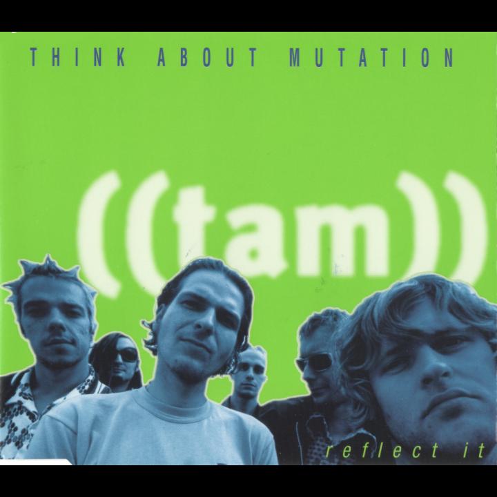 19971117_ThinkAboutMutation–ReflectIt_Cover_1000x1000