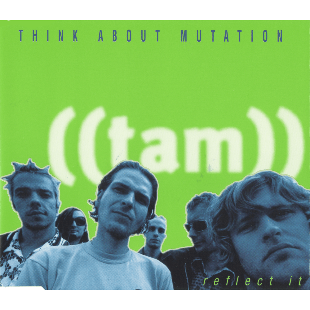 19971117_ThinkAboutMutation–ReflectIt_Cover_1000x1000