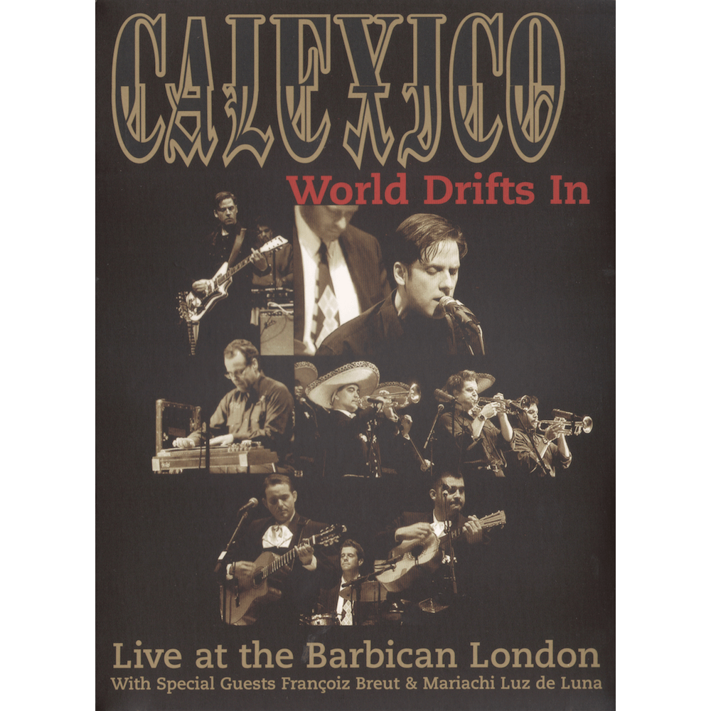 20040621_Calexico–WorldDriftsInLiveattheBarbican_Cover_1000x1000
