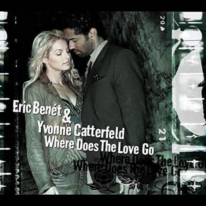 20060317_EricBenétundYvonneCatterfeld–WhereDoesTheLoveGo_Cover_500x500