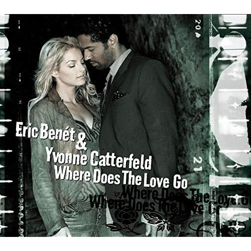 20060317_EricBenétundYvonneCatterfeld–WhereDoesTheLoveGo_Cover_500x500