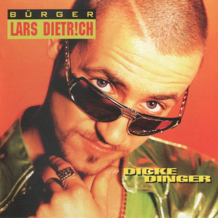 19960621_Bürger Lars Dietrich –Dicke Dinger_Cover_1000x1000