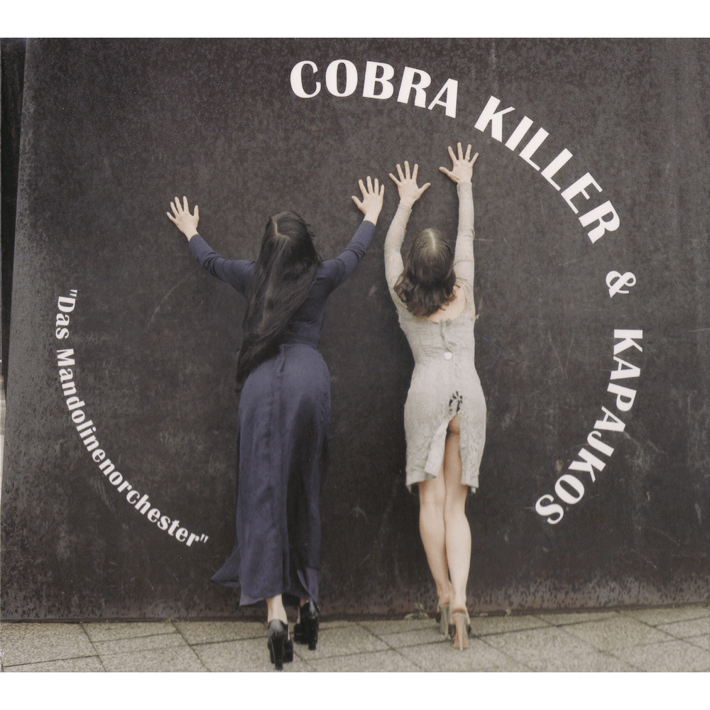 20051014_Cobra Killer & Kapajkos – Das Mandolinenorchester_Cover_1000x1000