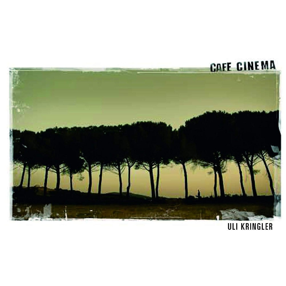 20081212_UliKringler–CafeCinema-SongsForAnImaginaryMovie_Cover_1000x1000